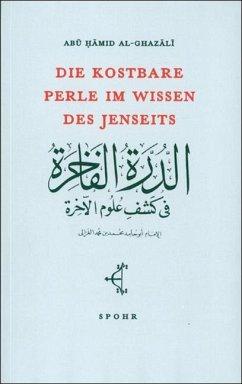 Die kostbare Perle im Wissen des Jenseits - Al-Ghazali, Abu Hamid