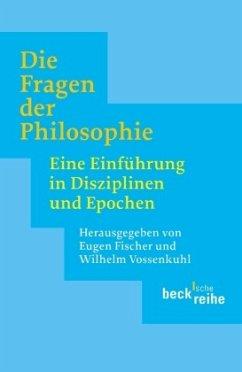 Die Fragen der Philosophie - Fischer, Eugen / Vossenkuhl, Wilhelm / (Hgg.)