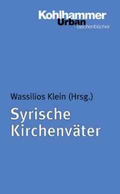 Syrische Kirchenväter - Klein, Wassilios (Hrsg.)