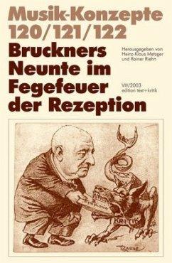 Bruckners Neunte im Fegefeuer der Rezeption - Metzger, Heinz-Klaus / Riehn, Rainer (Hgg.)