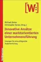 Innovative Ansätze einer marktorientierten Unternehmensführung - Zerres, Michael / Zerres, Christopher (Hgg.)
