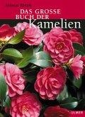 Das grosse Buch der Kamelien