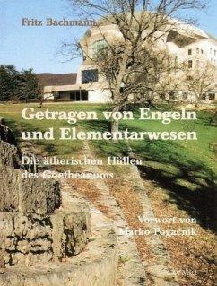 Getragen von Engeln und Elementarwesen - Bachmann, Fritz