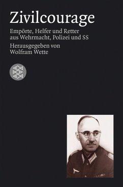 Zivilcourage - Wette, Wolfram (Hrsg.)