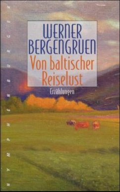 Von baltischer Reiselust - Bergengruen, Werner