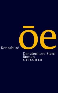 Der atemlose Stern - Oe, Kenzaburo