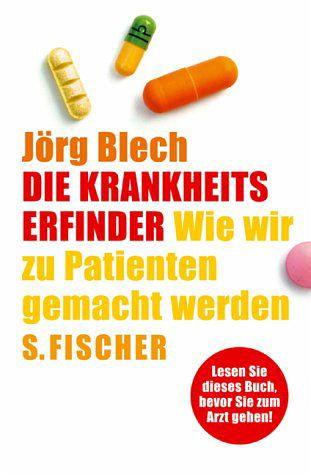Die Krankheitserfinder - Blech, Jörg