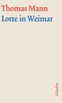 Lotte in Weimar. Große kommentierte Frankfurter Ausgabe. Textband - Mann, Thomas