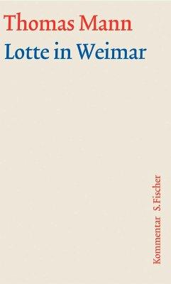 Lotte in Weimar. Große kommentierte Frankfurter Ausgabe. Kommentarband - Mann, Thomas