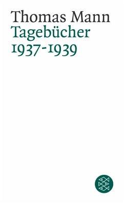 Tagebücher 1937 - 1939 - Mann, Thomas