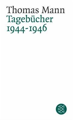 Tagebücher 1944 - 1946 - Mann, Thomas