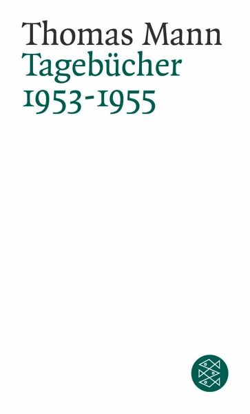 Tagebücher 1953 - 1955 - Mann, Thomas