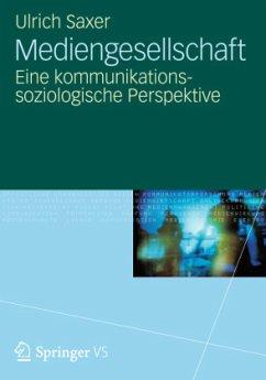 Mediengesellschaft - Saxer, Ulrich