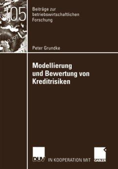Modellierung und Bewertung von Kreditrisiken - Grundke, Peter