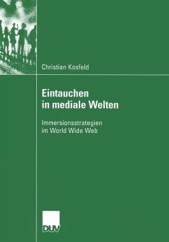 Eintauchen in mediale Welten - Kosfeld, Christian
