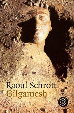 Gilgamesch ( Gilgamesh) - Schrott, Raoul