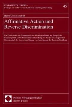 Affirmative Action und Reverse Discrimination - Schubert, Björn Gerd