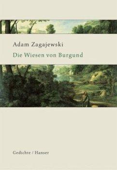 Die Wiesen von Burgund - Zagajewski, Adam