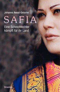 Safia - Eine Scheichtochter kämpft für ihr Land - Awad-Geissler, Johanna