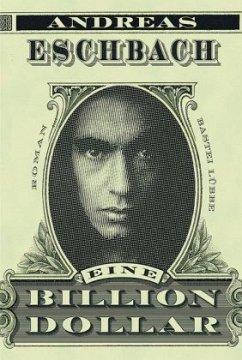 Eine Billion Dollar - Eschbach, Andreas