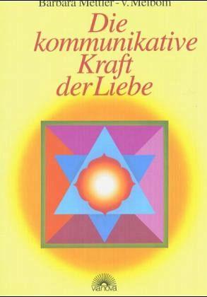 Die kommunikative Kraft der Liebe - Mettler-von Meibom, Barbara