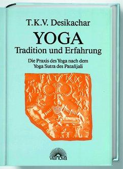 Yoga - Tradition und Erfahrung - Desikachar, T. K. V.