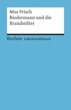 Biedermann und die Brandstifter. Lektüreschlüssel für Schüler - Frisch, Max