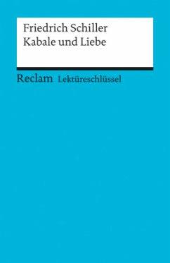 Kabale und Liebe. Lektüreschlüssel für Schüler - Schiller, Friedrich