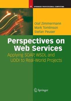 Perspectives on Web Services - Zimmermann, Olaf;Tomlinson, Mark;Peuser, Stefan