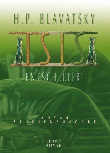 Isis entschleiert - Blavatsky, Helena P.