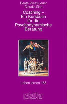 Coaching - Ein Kursbuch für die Psychodynamische Beratung - West-Leuer, Beate / Sies, Claudia