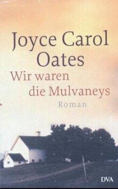 Wir waren die Mulvaneys - Oates, Joyce C.