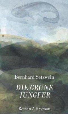 Die grüne Jungfer - Setzwein, Bernhard