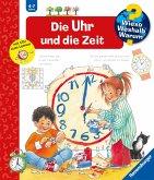 Die Uhr und die Zeit / Wieso? Weshalb? Warum? Bd.25