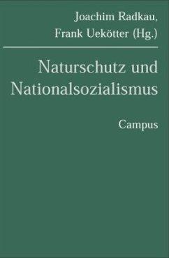 Naturschutz und Nationalsozialismus - Radkau, Joachim / Uekötter, Frank (Hgg.)