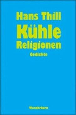 Kühle Religionen - Thill, Hans