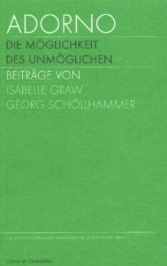 Adorno. Die Möglichkeit des Unmöglichen, Katalogband; Adorno. The Possibility of the impossible, Catalogue - Schafhausen, Nicolaus / Müller, Vanessa J. / Hirsch, Michael (Hgg.)