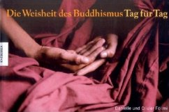 Die Weisheit des Buddhismus Tag für Tag - Föllmi, Danielle; Föllmi, Olivier