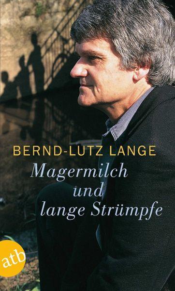 Magermilch und lange Strümpfe - Lange, Bernd-Lutz