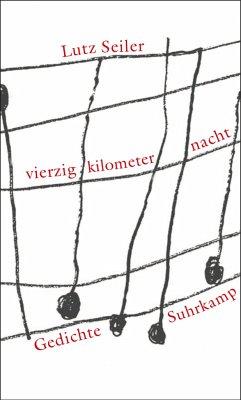 vierzig kilometer nacht - Seiler, Lutz