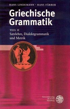 Griechische Grammatik 2. Satzlehre. Dialektgrammatik und Metrik - Lindemann, Hans; Färber, Hans
