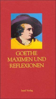 Maximen und Reflexionen - Goethe, Johann W. von