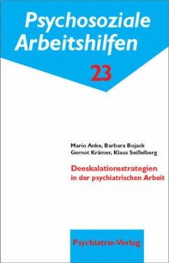 Deeskalationsstrategien in der psychiatrischen Arbeit - Anke, Mario; Bojack, Barbara; Krämer, Gernot