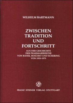 Zwischen Tradition und Fortschritt - Bartmann, Wilhelm
