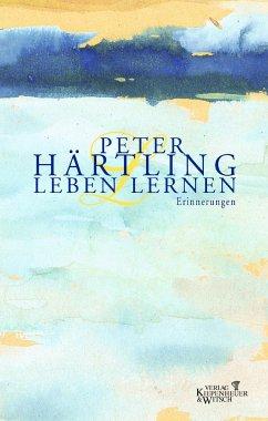 Leben lernen - Härtling, Peter