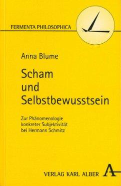 Scham und Selbstbewusstsein - Blume, Anna