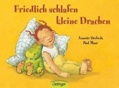Friedlich schlafen kleine Drachen - Swoboda, Annette; Maar, Paul