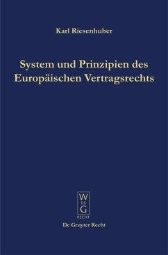 System und Prinzipien des Europäischen Vertragsrechts - Riesenhuber, Karl