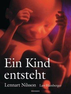 Ein Kind entsteht - Nilsson, Lennart; Hamberger, Lars
