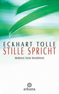 Stille spricht - Tolle, Eckhart